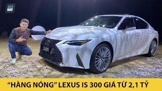 """Trải nghiệm nhanh """"hàng nóng"""" Lexus IS 300 2021 vừa ra mắt tại Việt Nam, giá từ hơn 2,1 tỷ đồng"""