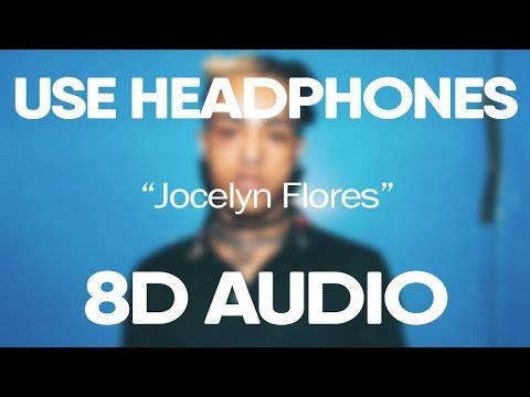 XXXTentacion - Jocelyn Flores (8D Audio) (Slowed) 🎵