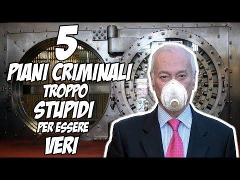 5 piani criminali troppo stupidi per essere veri!