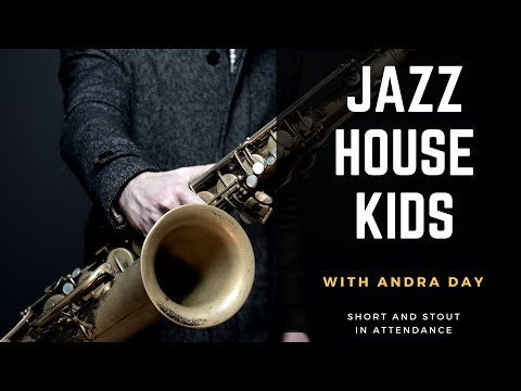 Short and Stout Jazz House Kids with Andra Day