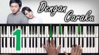 Video DENGAN CARAKU Arsy Widianto ft. Brisia Jodie | Part I Tutorial Piano | Belajar Piano Keyboard MP3, 3GP, MP4, WEBM, AVI, FLV Juli 2018