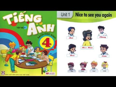 Tiếng Anh Lớp 4: Unit 1 Nice to see you again - FullHD 1080P - Thời lượng: 5:51.