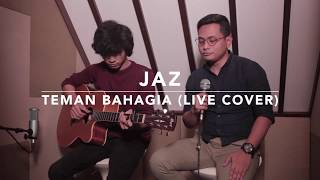 Video TEMAN BAHAGIA - JAZ ( ALGHUFRON x ADAM FEBRIAN) LIVE COVER MP3, 3GP, MP4, WEBM, AVI, FLV Juli 2018
