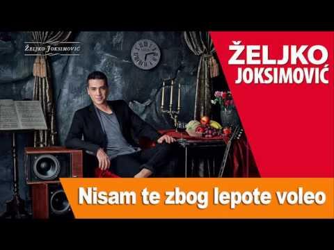 Nisam te zbog lepote voleo – Željko Joksimović (tekst pesme)