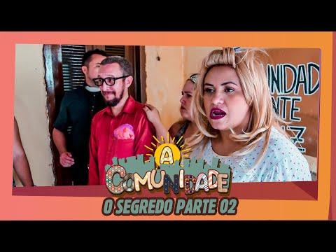 A COMUNIDADE - O SEGREDO PARTE 02
