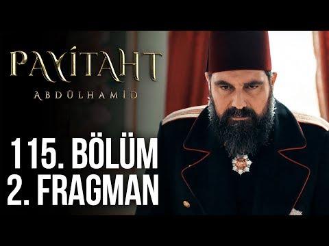 Payitaht Abdülhamid 115. Bölüm 2. Fragmanı