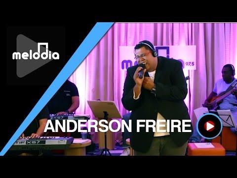 Anderson Freire - Primeira Essencia - Melodia Ao Vivo