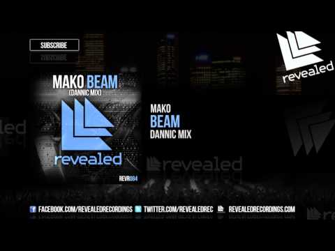 Mako – Beam (Dannic Mix) [OUT NOW!]