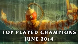 Top Played League Champions (June 2014) | League of Legends