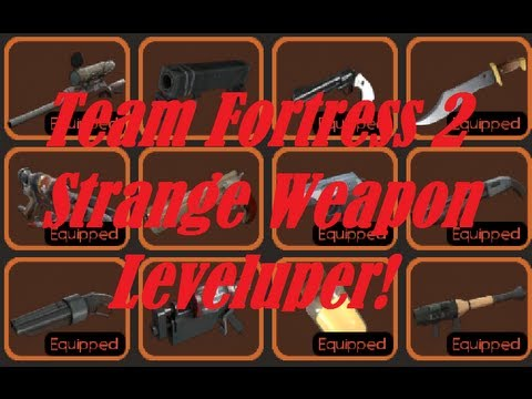 [NEW VERSION!] How to Level up TF2 Strange Weapons Extremely Fast! (STILL WORKING AS OF FOREVER)