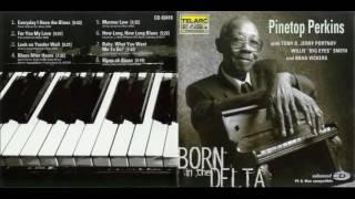 Download Lagu Pinetop Perkins - Born In The Delta (Full Album) Mp3