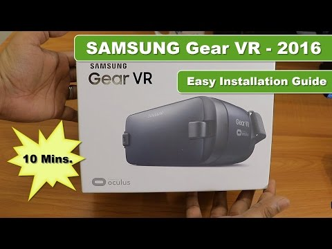 , title : 'Samsung Gear VR - 2016 | How to do Setup for the 1st time | Unboxing'