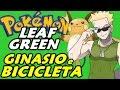 Pokémon Leaf Green (Detonado - Parte 6) - Ginásio Elétrico e Bike