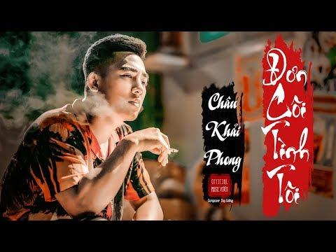 Đơn Côi Tình Tôi | Châu Khải Phong | Official Music Video - Thời lượng: 6:40.