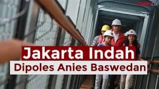 Video Jakarta Indah Dipoles Anies Baswedan MP3, 3GP, MP4, WEBM, AVI, FLV April 2019