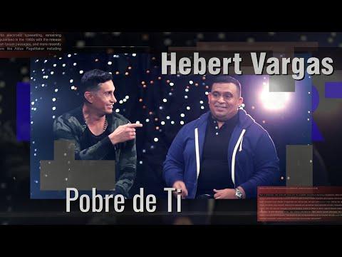 Pobre De Ti Hebert Vargas Ft Erick...