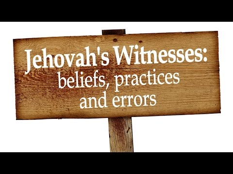 Jehovah's Witnesses: beliefs practices and ERRORS