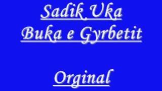 Download Lagu Sadik Uka Buka e Gyrbetit  ------Orginal-----    Kjo  buk e Gurbetit Mp3