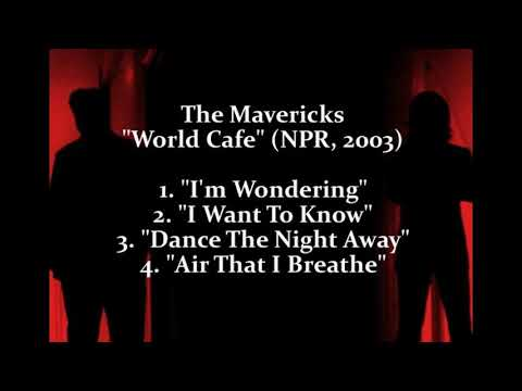 "The Mavericks - ""World Cafe"" (NPR, 2003)"