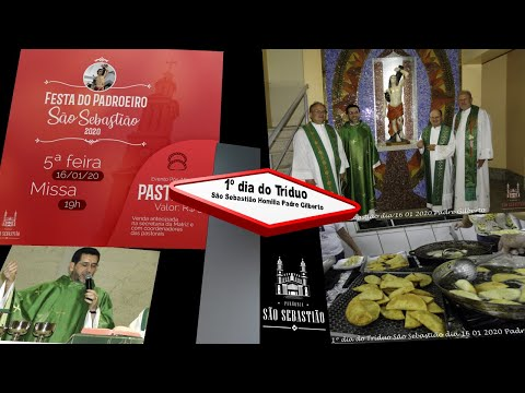 HOMILIA 1º dia do Tríduo Festa do Padroeiro São Sebastião dia 16 01 2020 Provincial Pe Gilberto Bonato Xavier scj