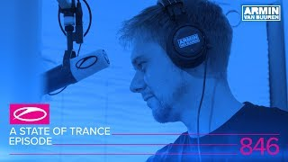 A State Of Trance Episode 846 (#ASOT846) [ASOT Year Mix 2017]