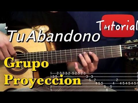 Tu Abandono - Grupo Proyeccion Tutorial/Cover Guitarra