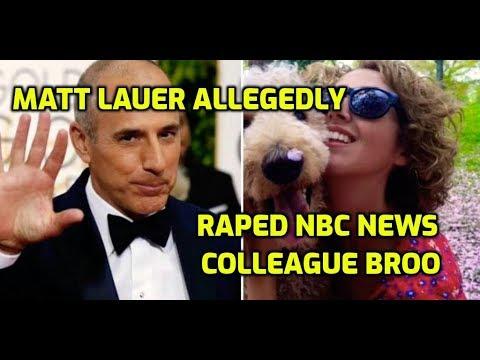 MATT LAUER ALLEGEDLY RAPED NBC NEWS COLLEAGUE BROOKE NEVILS