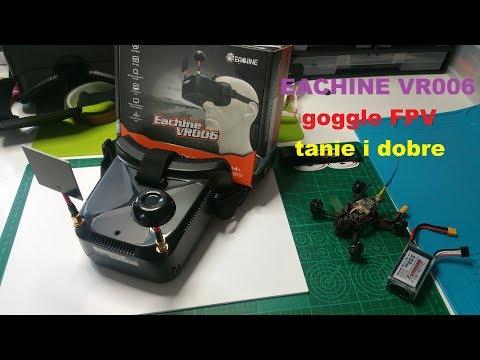 Eachine VR006 - Tanie i dobre Goggle FPV - mój wybór!