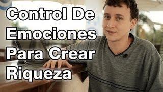 Video: Control De Emociones Para Crear Riqueza - Creación De Abundancia