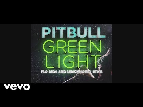 Pitbull Ft. Flo Rida & LunchMoney Lewis  - Greenlight (Lyric Video)