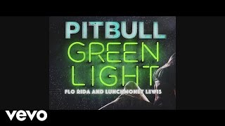 Pitbull Greenlight ft. Flo Rida, LunchMoney Lewis music videos 2016