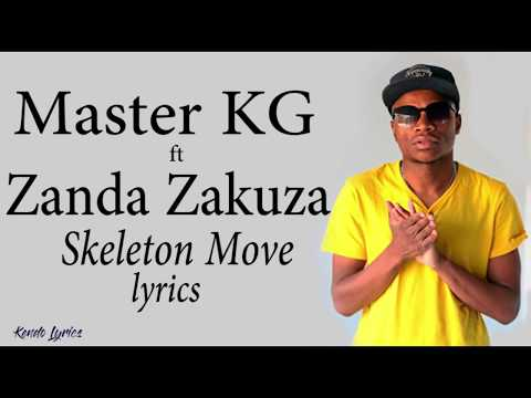 Master KG ft Zanda Zakuza - Skeleton Move (lyrics) 🎵