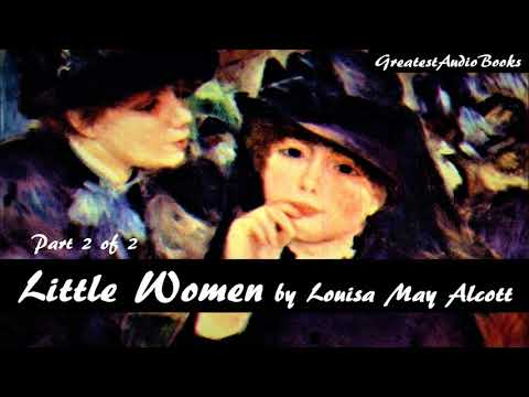 LITTLE WOMEN by Louisa May Alcott - Part 2 of 2 - FULL AudioBook | GreatestAudioBooks