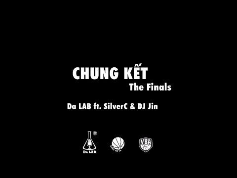 Chung Kết (The Finals) - Da LAB ft. SilverC & DJ Jin (Official MV) - Thời lượng: 4 phút, 21 giây.