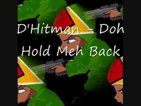 D'Hitman - Doh Hold Meh Back