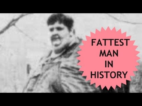 Fattest Man in History