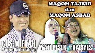 Video Gus Miftah - Rabiyes - Yati Pesek (Maqom Tajrid dan Asbab Ngaji Kitab AlHikam) MP3, 3GP, MP4, WEBM, AVI, FLV November 2018