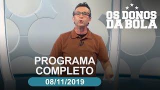 Os Donos da Bola - 08/11/2019 - Programa completo