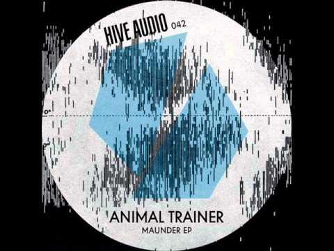 Animal Trainer - Maunder (Original Mix)