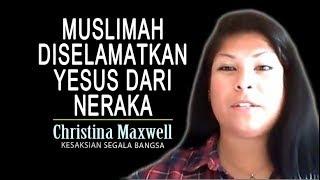 Video Muslimah Diselamatkan Yesus dari Neraka | Christina Maxwell MP3, 3GP, MP4, WEBM, AVI, FLV Januari 2019
