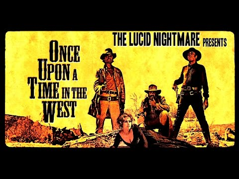 The Lucid Nightmare - Once Upon A Time In The West Review