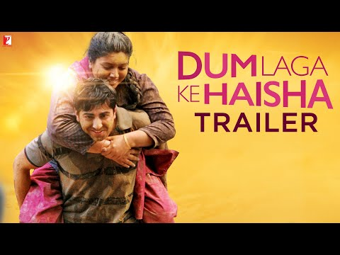 Dum Laga Ke Haisha   Official Trailer   Ayushmann Khurrana   Bhumi Pednekar