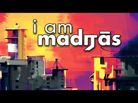 I am Madras | Fully