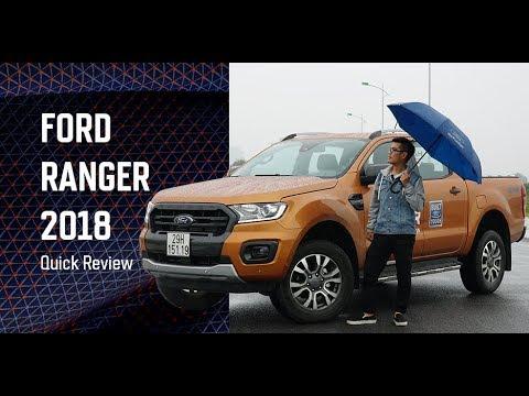 #57: Trải nghiệm nhanh Ford Ranger Wildtrak 2018: Dễ hiểu tại sao là vua phân khúc bán tải - Thời lượng: 6 phút, 36 giây.