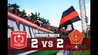 FRIENDLY MATCH : PERSIKA VS PS TNI