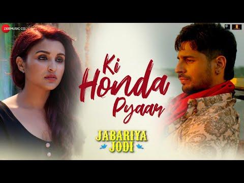 Ki Honda Pyaar - Jabariya Jodi   Sidharth Malhotra, Parineeti Chopra  Vishal Mishra   ARIJIT SINGH