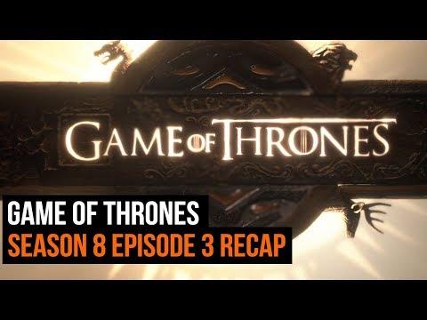 Game of Thrones Season 8 Episode 3 Recap