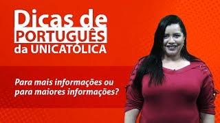 Para Mais Informações ou Para Maiores Informações – Dicas de Português da UNICATÓLICA