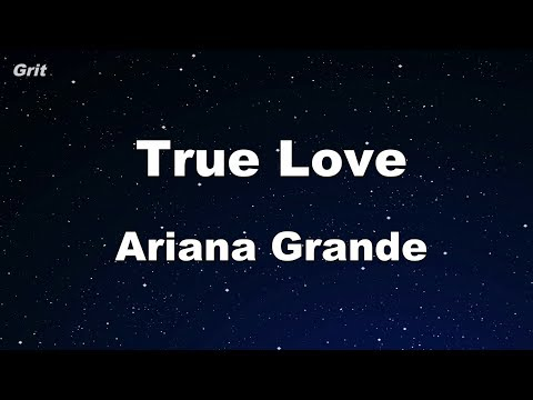 True Love - Ariana Grande Karaoke 【No Guide Melody】 Instrumental