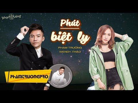 Phút Biệt Ly | Phạm trưởng ft. Wendy Thảo [Official Video Lyric] - Thời lượng: 4:28.
